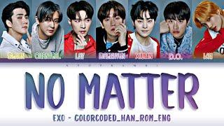 EXO (엑소) - ''NO MATTER (훅!)'' Lyrics 가사 [日本語字幕] (Color_Coded_HAN_ROM_ENG)