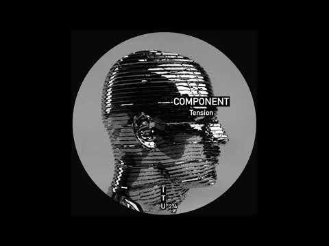 Component - Tension (Original Mix). Techno