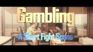 Gambling - A Short Fight Scene