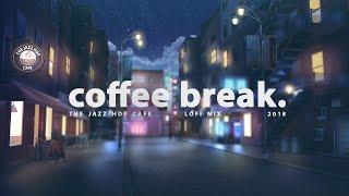 ☕ Coffee Break. [lofi  Jazzhop  Chill Mix]