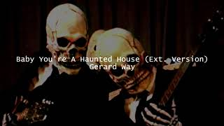 Baby You're A Haunted House (Extended Version)   Gerard Way | 2018