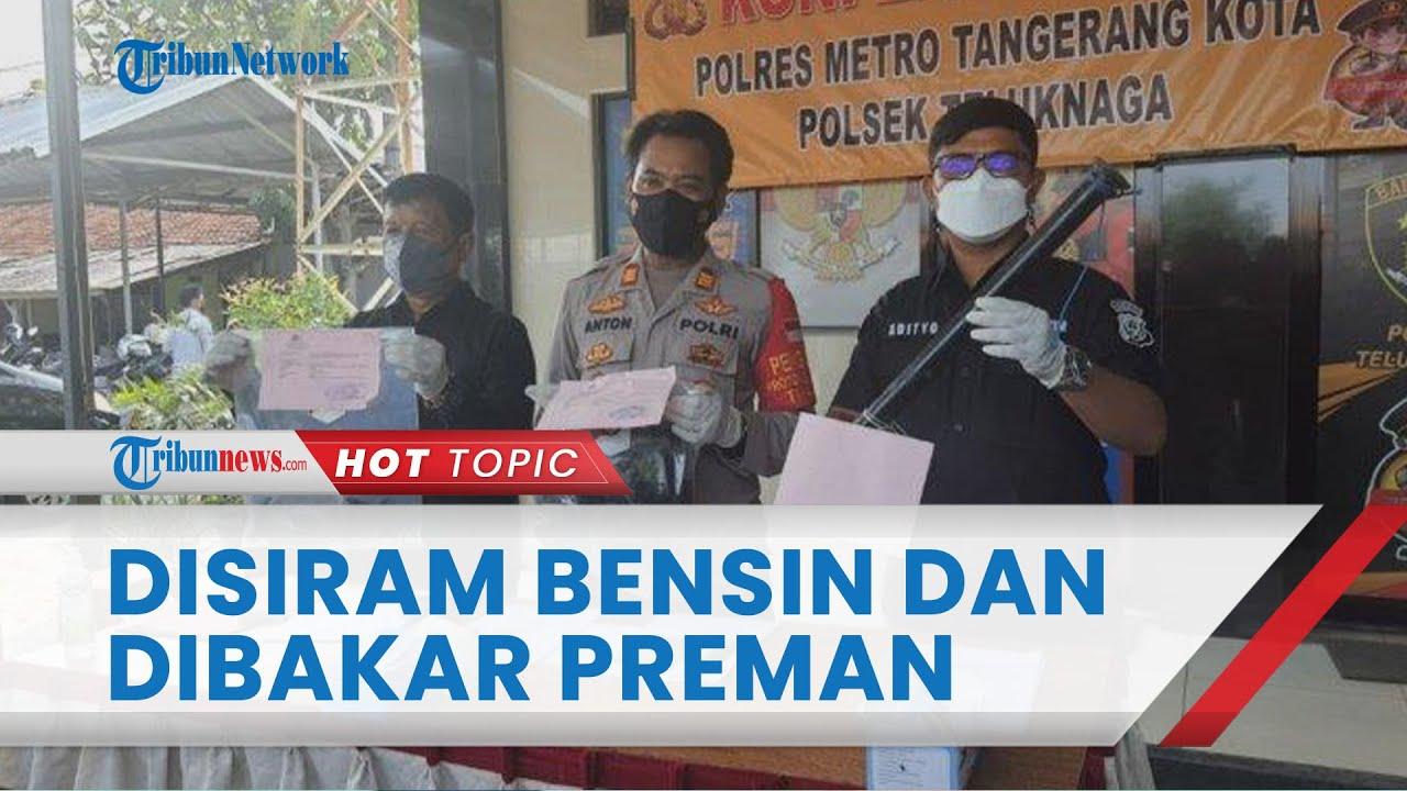 Sadis! Penjual Sosis di Tangerang Disiram Bensin lalu Dibakar Preman, Berawal Tak Diberi Jatah Uang