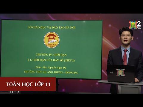 MÔN TOÁN - LỚP 11 | Giới hạn của dãy số (tiết 2) | 17H10 NGÀY 23.03.2020 | HANOITV