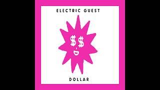 Electric Guest   Dollar