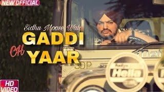Gaddi Ch Yaar (Full Video) Sidhu Moose Wala | BYG Byrd | New Punjabi Song 2018