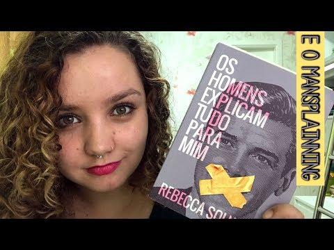 Resenha #71 Os homens explicam tudo para mim, de Rebecca Solnit | Vamos falar de mansplaining?