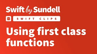 Swift Clips: First class functions
