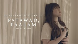 Moira Dela Torre X I Belong To The Zoo   Patawad, Paalam (Music Video)