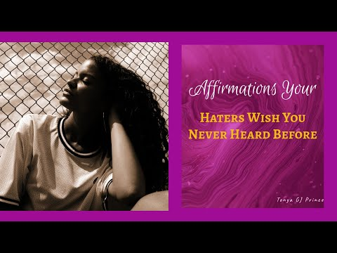 Affirmations Your Haters Wish You Never Heard Before