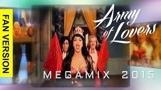 ARMY OF LOVERS ♛ Megamix 2015 ♛ Fan Version - 35 Songs (1990-2014)
