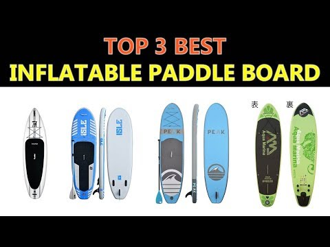 Best Inflatable Paddle Board 2018