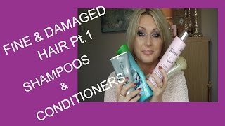 FINE & DAMAGED HAIR Pt.1 - SHAMPOOS & CONDITIONERS