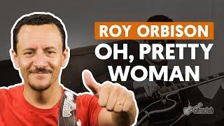 OH, PRETTY WOMAN   Roy Orbison (aula De Baixo)