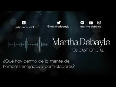 ¿Qué hay dentro de la mente de hombres enojados y controladores? Con Aura Medina   Martha Debayle