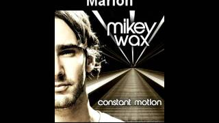 Mikey Wax - Marion (NOW ON ITUNES!)