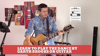 How to play The Dance by Garth Brooks on guitar (Easy guitar tutorial and cover)