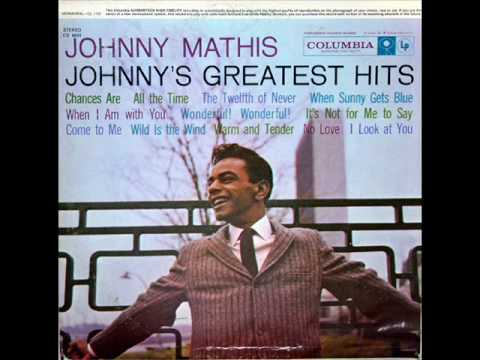 When Sunny Gets Blue performed by Johnny Mathis