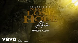 Alkaline   Never Lose Hope (Official Audio)