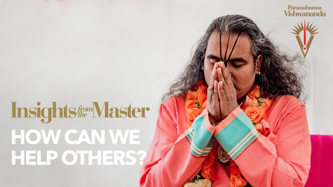 How can we help others? | Insights from the Master