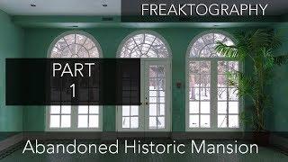 Urban Exploration: PART 1 - Exploring Historic Abandoned Mansion