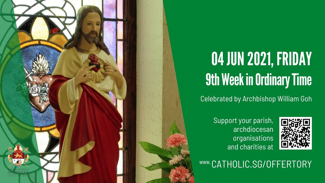 Catholic Singapore Mass 4 June 2021 Today Online - Friday, 9th Week in Ordinary Time 2021