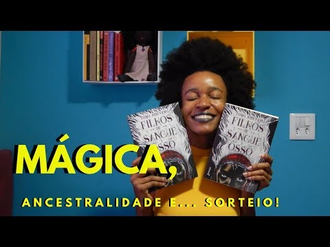 FILHOS DE SANGUE E OSSO (Tomi Adeyemi) | RESENHA SEM SPOILER | Nathália Braga