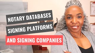 Notary Databases, Signing Platforms and Signing Companies
