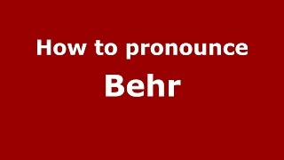 How to pronounce Behr (Germany/German) - PronounceNames.com