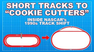 Short Tracks To Cookie Cutters: Inside NASCARs 1990s Track Shift