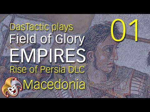 DasTactic plays Field of Glory EMPIRES ~ 01 Macedonia ~ Rise of Persia DLC