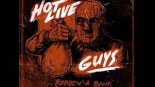 Hot Live Guys - Robbin' a Bank