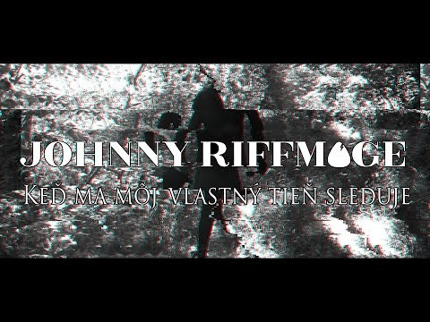 Johnny Riffmage - Johnny Riffmage - Keď ma môj vlastný tieň sleduje (Official Vide