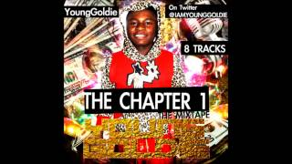 YoungGoldie - The Chapter 1 (FULL MIXTAPE)