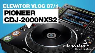 PioneerCDJ-2000NXS2-CD-Player-TestElevatorVlog87Teil1deutsch