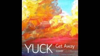 Yuck - Get Away (Cover)