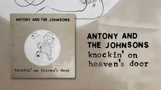 Knockin' On Heaven's Door - Antony and the Johnsons