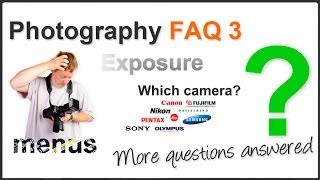 Photography FAQ Pt. 3