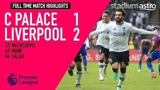 HIGHLIGHTS: Crystal Palace 1 - 2 Liverpool