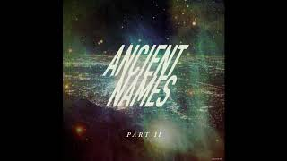 Lord Huron - Ancient Names (Part II)