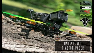 6s T Motor Pacer Maiden Flight - FPV Freestyle