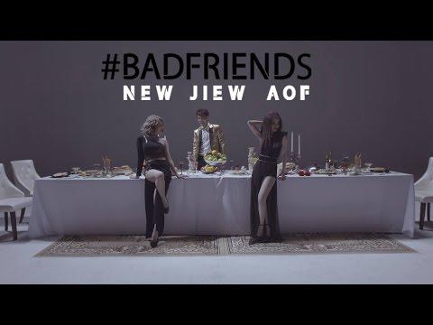 NEW & JIEW - BAD FRIENDS