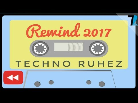 Techno Ruhez - Youtube Rewind 2017 🔥🔥🔥