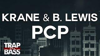 KRANE & B. Lewis - PCP (feat. Nick Row)