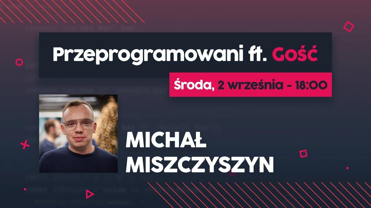Front-End 2025, czyli o tym co nadchodzi - Michał Miszczyszyn | Przeprogramowani ft. Gość #6 cover image