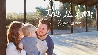 Bryan Lanning This Is Home