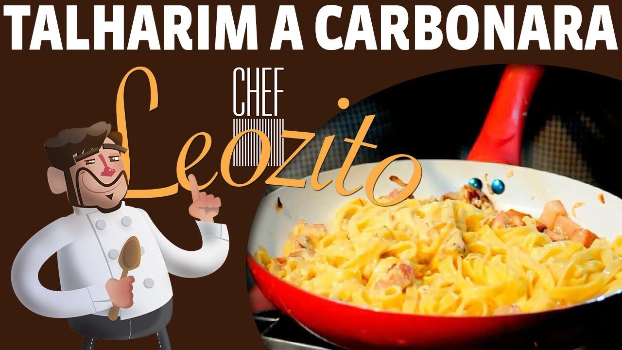 Talharim a Carbonara – Chef Leozito #9