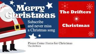 The Drifters   Please Come Home for Christmas