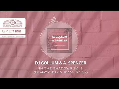 DJ Gollum & A. Spencer - In The Shadows 2k19 (Blaikz & David Jedom Remix)
