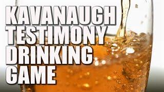 Kavanaugh Testimony Drinking Game