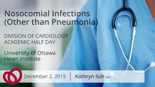 Nosocomial Infections (Other than Pneumonia) - Kathryn Suh, MD